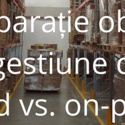 Soluție de gestiune depozite în cloud vs. on-premise, o comparație obiectivă