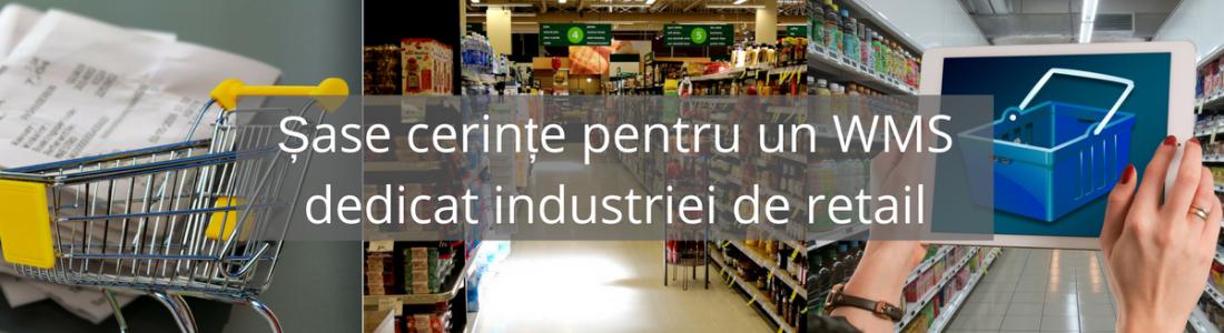 Șase cerințe pentru un WMS dedicat industriei de retail