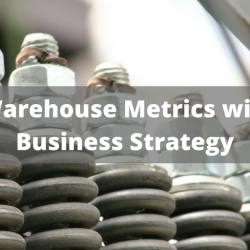 Align Warehouse Metrics with your Business Strategy