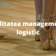 Flexibilitatea managementului logistic
