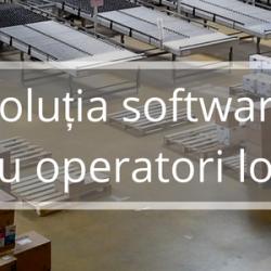 Soluția software pentru operatori logistici