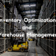 Inventory Optimization and Warehouse Management