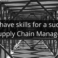 5 must-have skills for a successful Supply Chain Manager