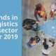 Trends in the logistics sector for 2019
