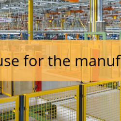 Efficient warehouse for the manufacturing industry
